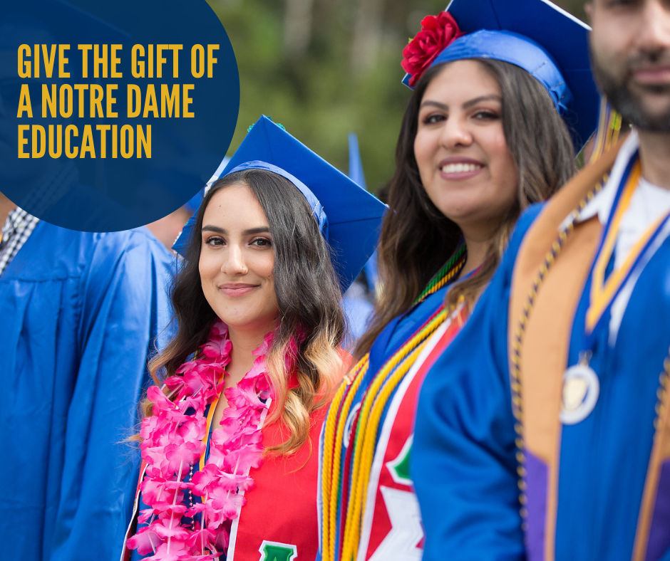 Give the Gift of a Notre Dame Education